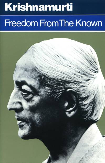 Front cover of Freedom from the Known by Jiddu Krishnamurti